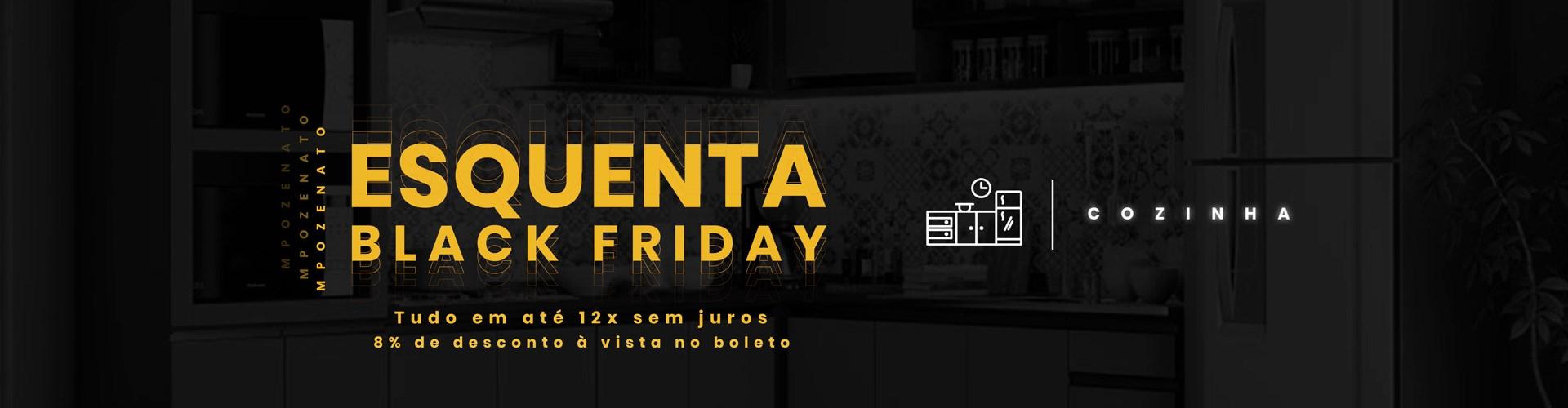 Esquenta Black Friday - Cozinha - Mpozenato