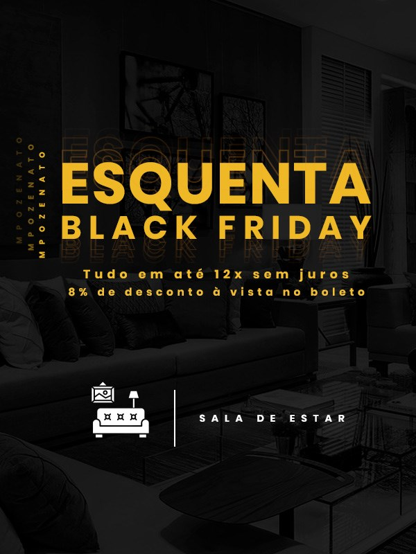 Esquenta Black Friday - Sala de Estar - Mpozenato