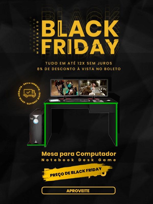 Mesa Game - Black Friday - Mpozenato